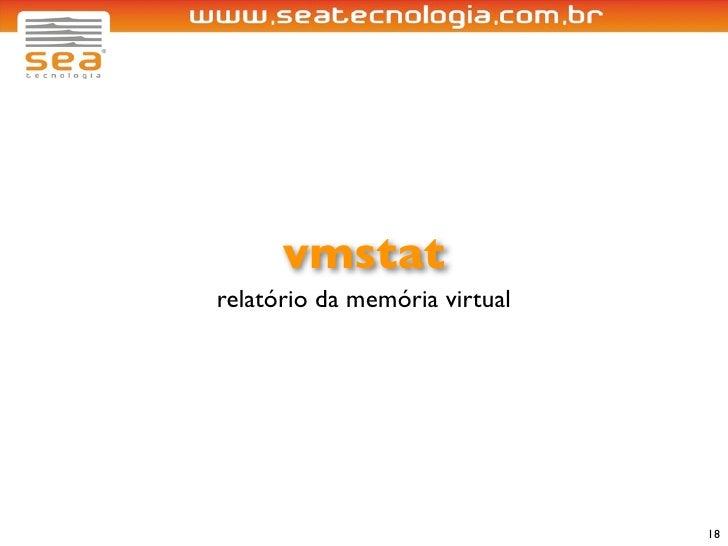 vmstat relatório da memória virtual                                    18