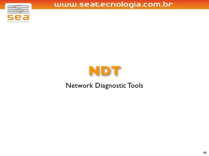 NDT Network Diagnostic Tools                                46