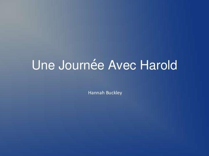 Une Journée Avec Harold         Hannah Buckley