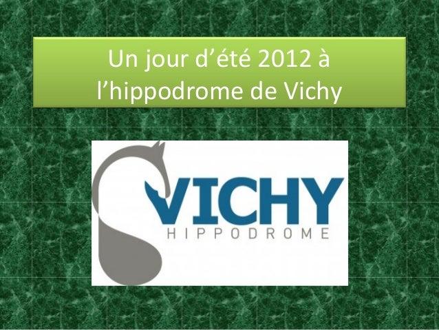 Un jour d'été 2012 àl'hippodrome de Vichy