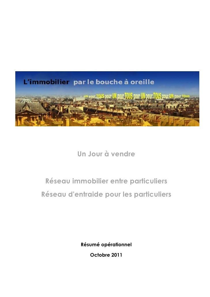 Un Jour à vendre Réseau immobilier entre particuliersRéseau dentraide pour les particuliers           Résumé opérationnel ...