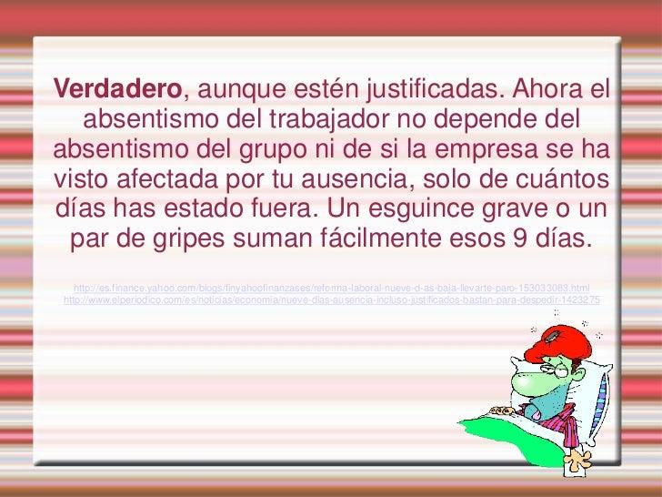Verdadero, aunque estén justificadas. Ahora el   absentismo del trabajador no depende delabsentismo del grupo ni de si la ...