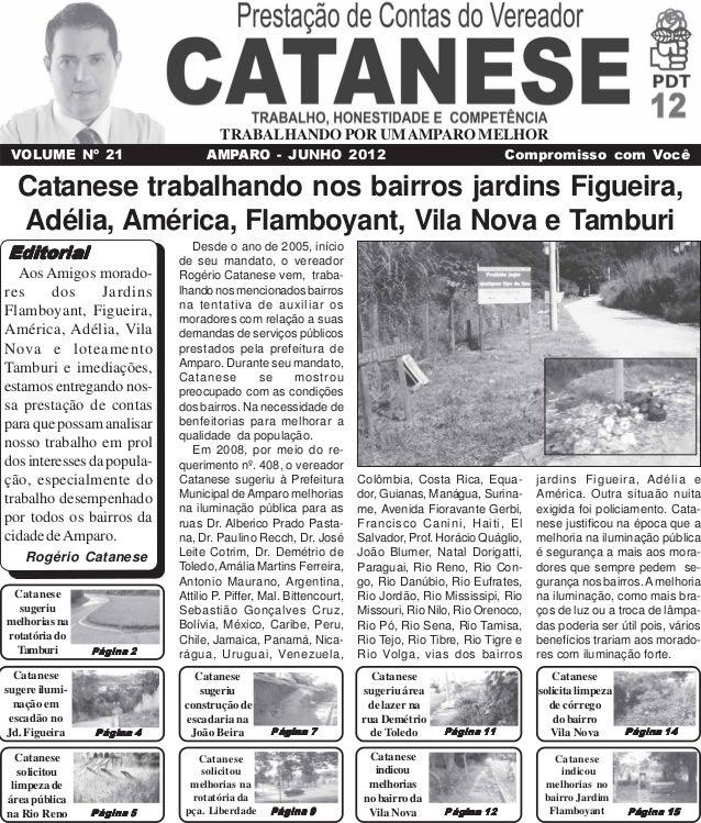 TRABALHANDO POR UMAMPARO MELHOR VOLUME Nº 21 AMPARO - JUNHO 2012 Compromisso com Você Catanese sugeriu área de lazer na ru...