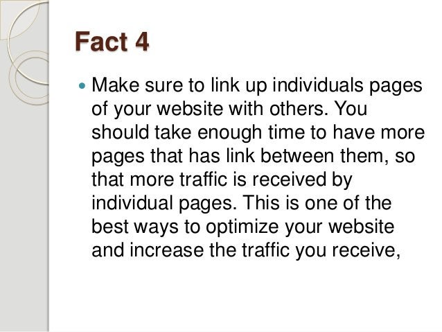 Fact 5  Keep the content original and update it on a regular basis. If the reader is looking for some information on the ...