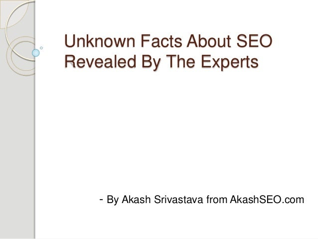 Unknown Facts About SEO Revealed By The Experts - By Akash Srivastava from AkashSEO.com