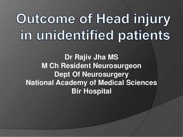 Dr Rajiv Jha MS M Ch Resident Neurosurgeon Dept Of Neurosurgery National Academy of Medical Sciences Bir Hospital