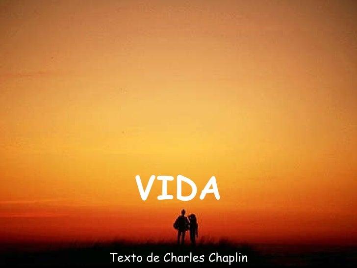 VIDA Texto de Charles Chaplin