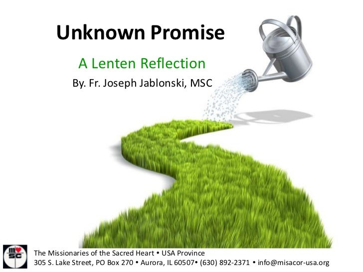 Unknown Promise             A Lenten Reflection           By. Fr. Joseph Jablonski, MSCThe Missionaries of the Sacred Hear...