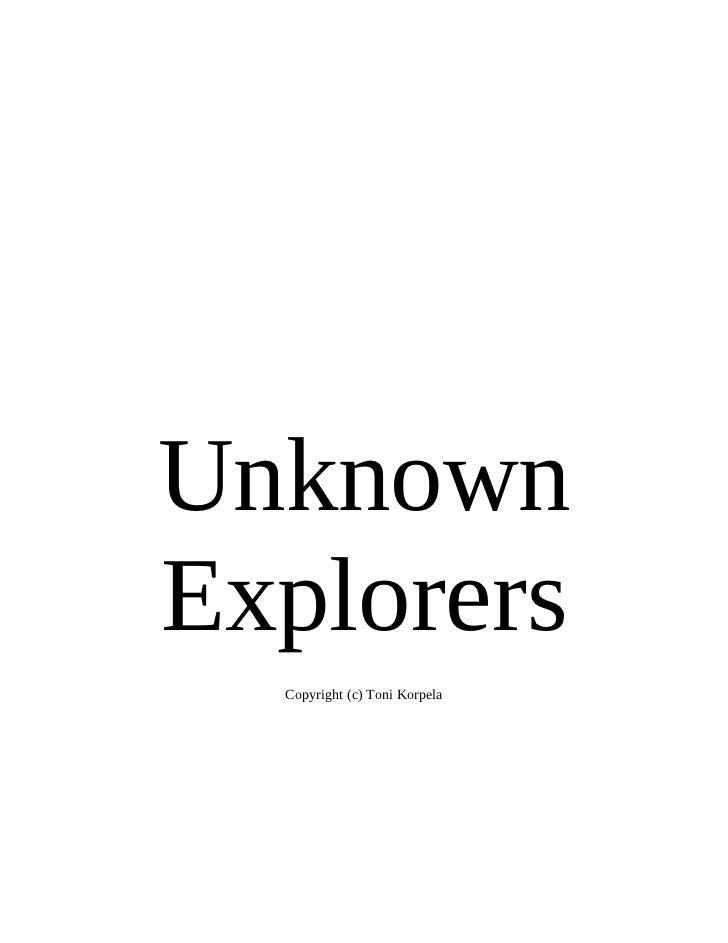 UnknownExplorers  Copyright (c) Toni Korpela