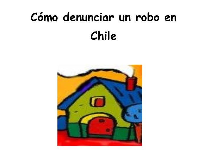 Cómo denunciar un robo en Chile
