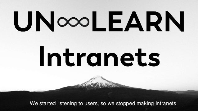 We started listening to users, so we stopped making Intranets
