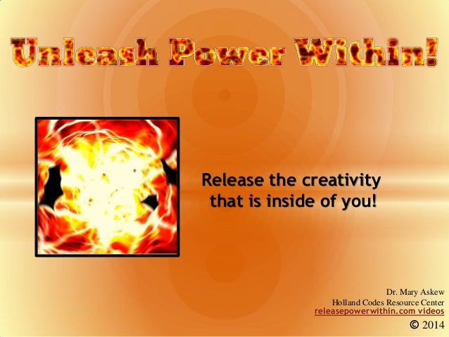 Release the creativity that is inside of you! Dr. Mary Askew Holland Codes Resource Center releasepowerwithin.com videos ©...