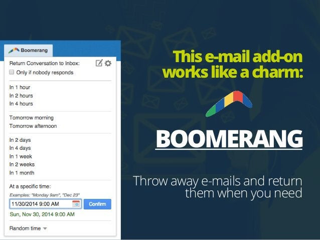 Thise-mailadd-on workslikeacharm: BOOMERANG Throw away e-mails and return them when you need