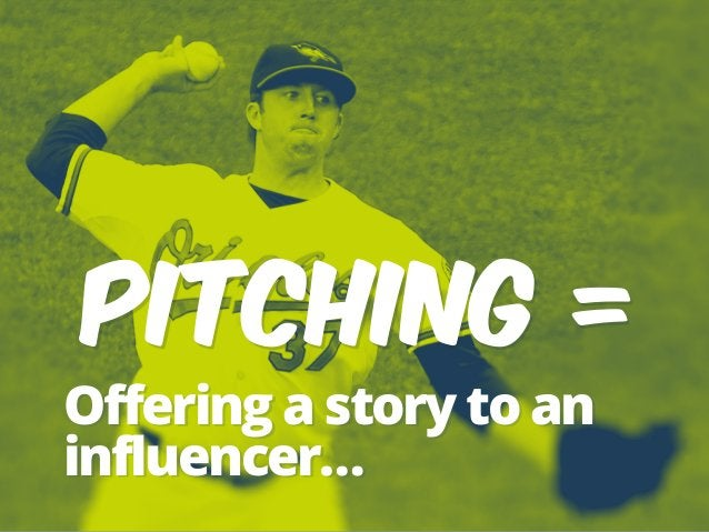 Offering a story to an influencer… PITCHING =