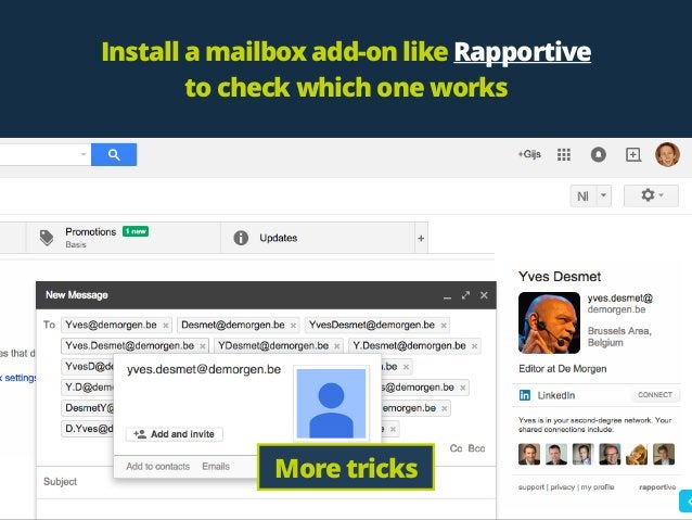 Install a mailbox add-on like Rapportive to check which one works More tricks