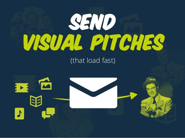 Send visual pitches (that load fast)