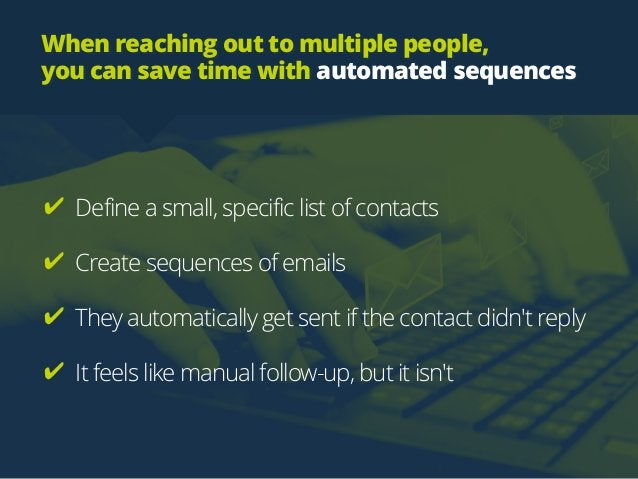 When reaching out to multiple people,  you can save time with automated sequences ✔ Define a small, specific list of cont...
