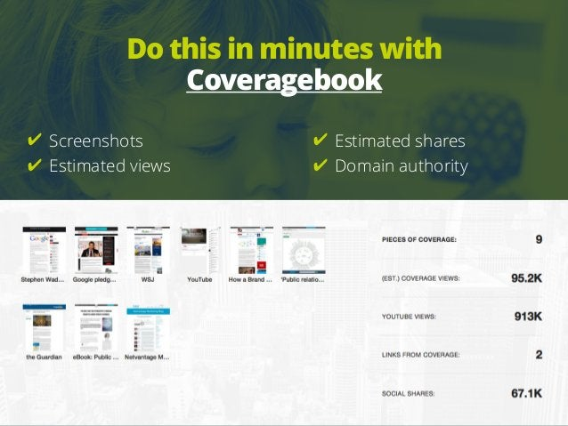 Do this in minutes with Coveragebook ✔ Screenshots ✔ Estimated views ✔ Estimated shares ✔ Domain authority