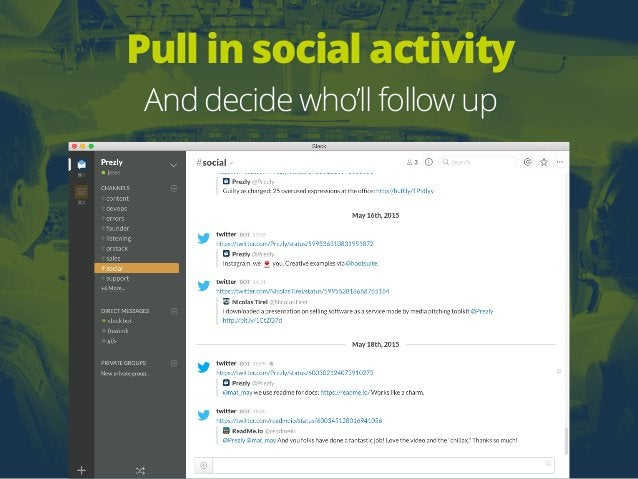 Pull in social activity And decide who'll follow up