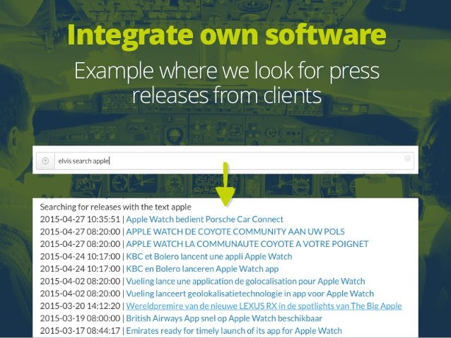 Integrate own software Example where we look for press releases from clients
