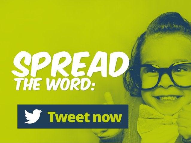 Spread the word: Tweet now