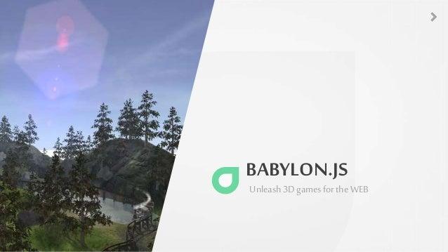 BABYLON.JS Unleash 3Dgamesforthe WEB