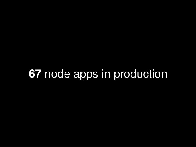 67 node apps in production