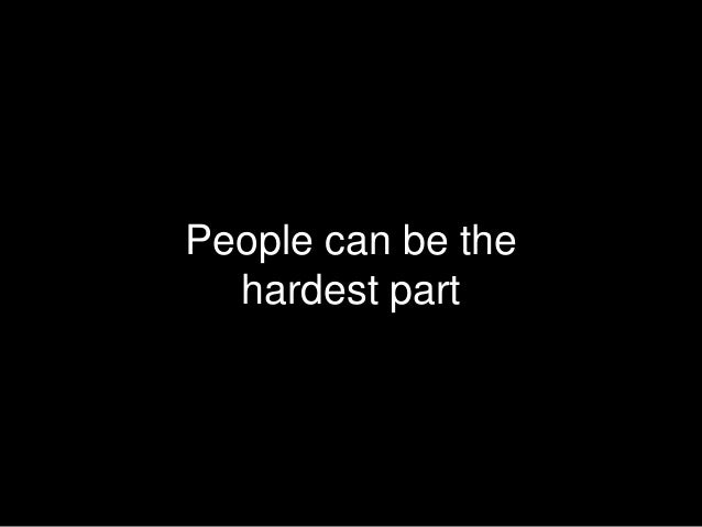 People can be the hardest part