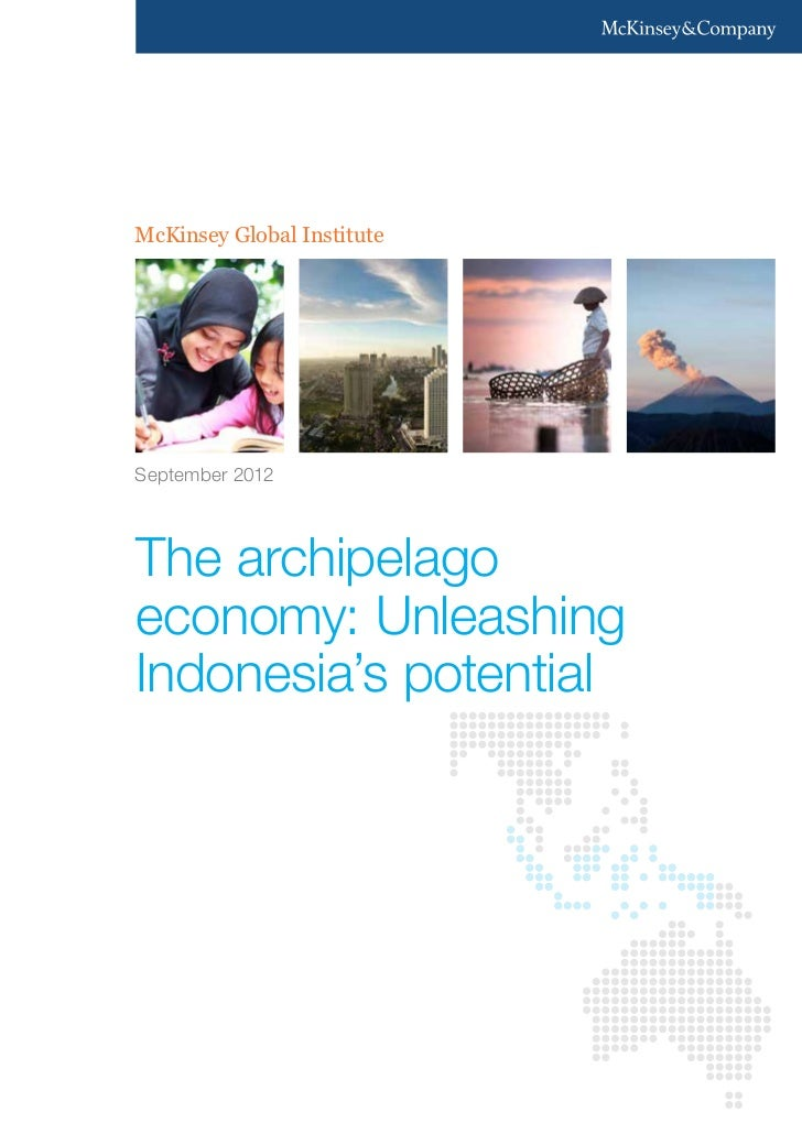 McKinsey Global InstituteSeptember 2012The archipelagoeconomy: UnleashingIndonesia's potential