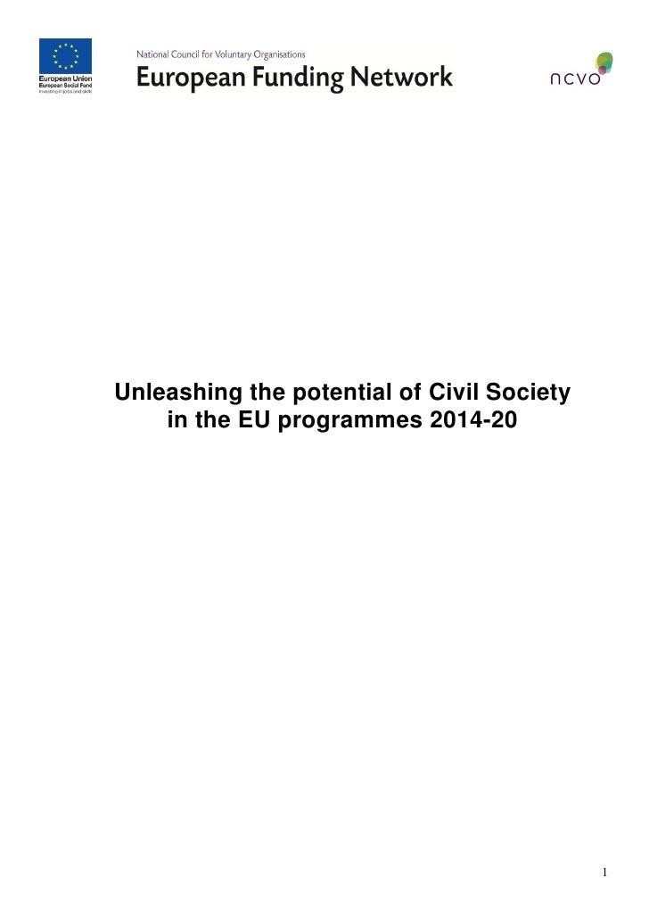 Unleashing the potential of Civil Society    in the EU programmes 2014-20                                            1