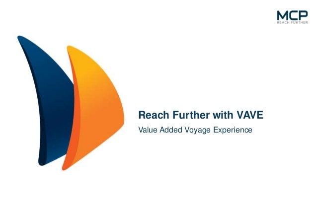 Reach Further with VAVE Value Added Voyage Experience