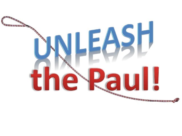Unleash the Paul