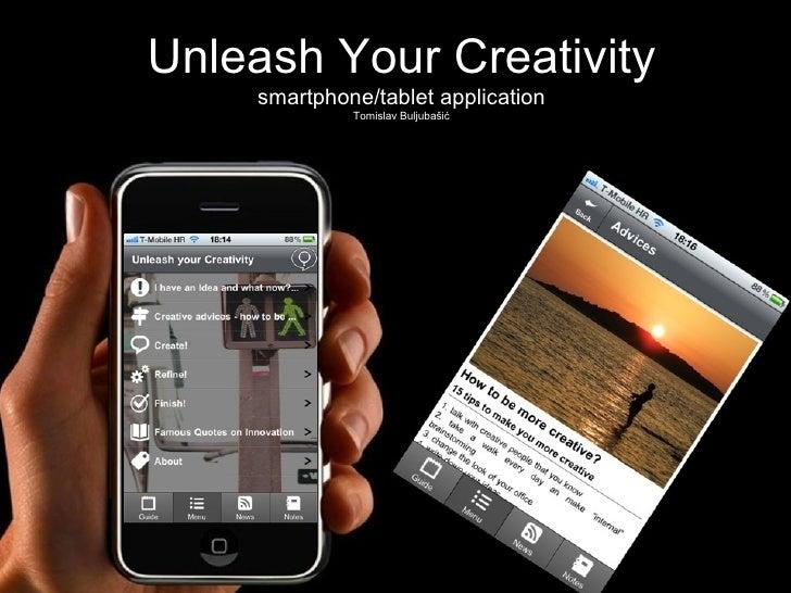 Unleash Your Creativity    smartphone/tablet application             Tomislav Buljubašić