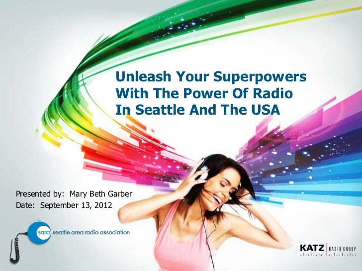 Unleash Your Superpowers                         With The Power Of Radio                         In Seattle And The USAPre...