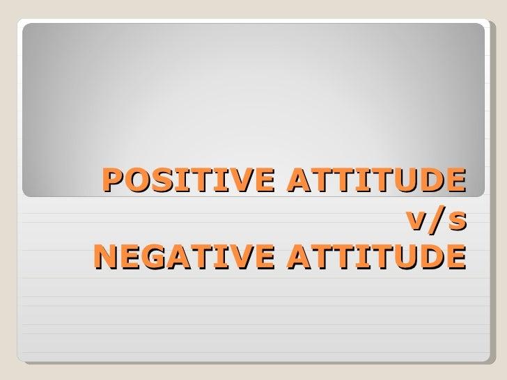 POSITIVE ATTITUDE v/s NEGATIVE ATTITUDE