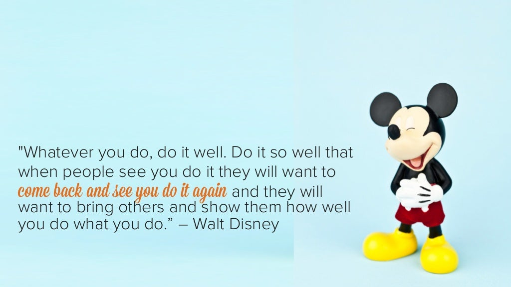 People Do Well If They Can >> Whatever You Do Do It