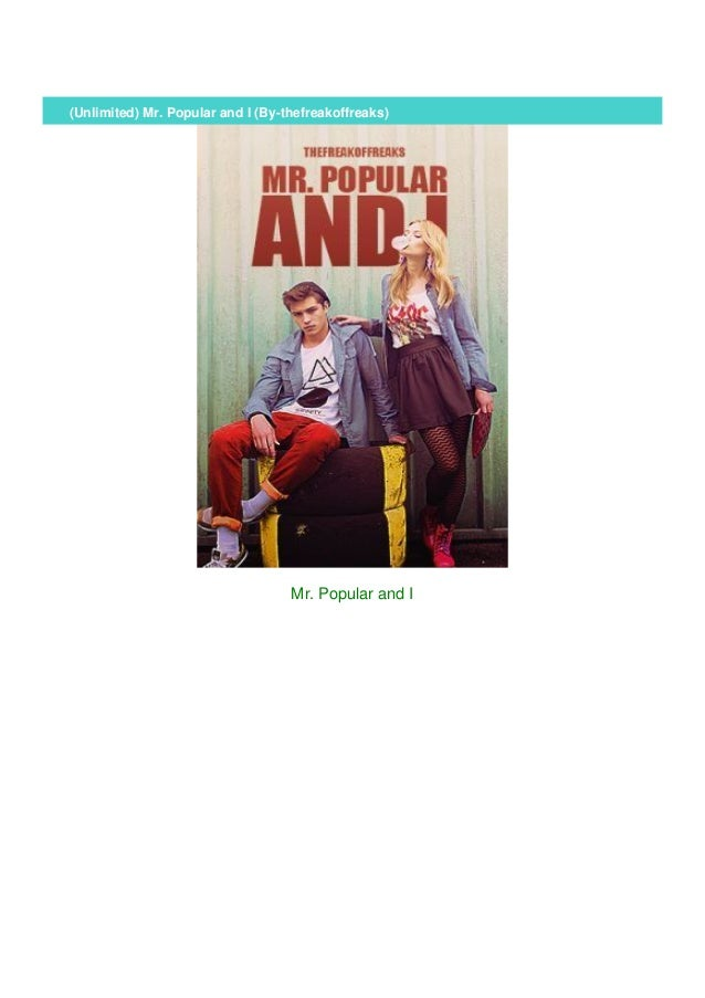 Ebook Mr Popular And I By Thefreakoffreaks