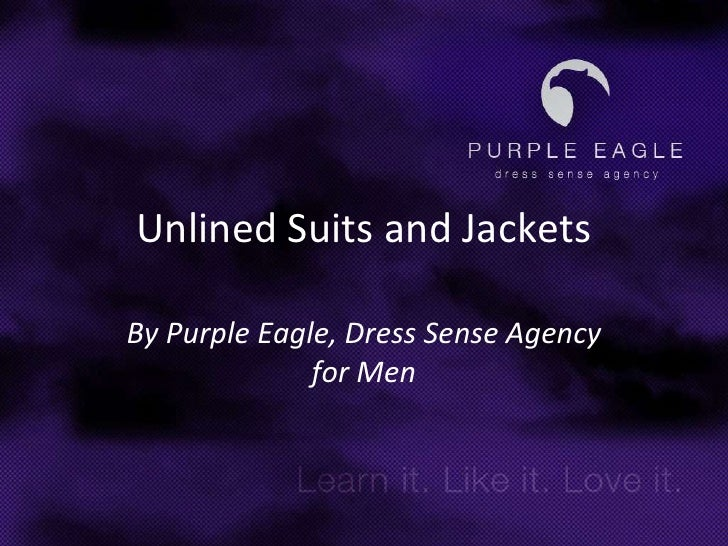 Unlined Suits and Jackets<br />By Purple Eagle, Dress Sense Agency for Men<br />