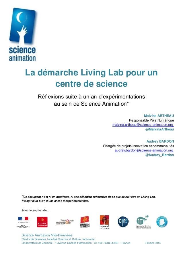 La démarche Living Lab pour un centre de science Réflexions suite à un an d'expérimentations au sein de Science Animation*...