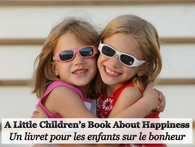 s Happiness depends only on your way of thinking. Le bonheur dépend uniquement de votre façon de penser
