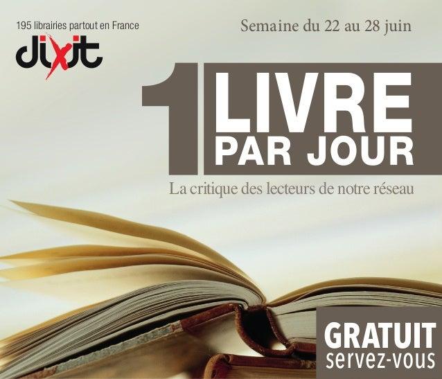 la critique des lecteurs de notre réseau 1LIVREPAR JOUR Semaine du 22 au 28 juin 195 librairies partout en France GRATUIT ...