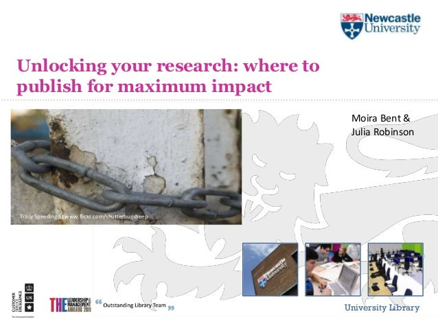 Unlocking your research: where topublish for maximum impact                                                    Moira Bent ...