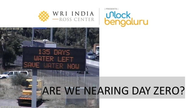 A product of WRI Ross Center for Sustainable Cities ARE WE NEARING DAY ZERO?