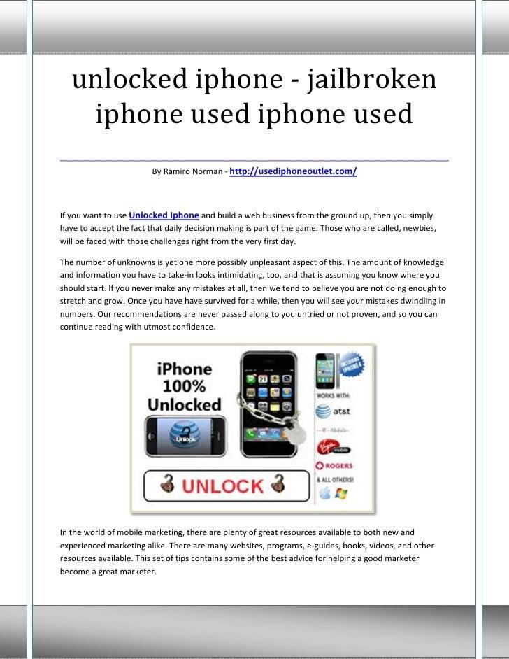 unlocked iphone - jailbroken   iphone used iphone used___________________________________                        By Ramiro...