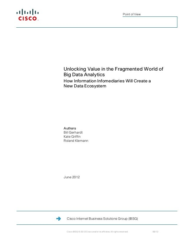 Point of ViewUnlocking Value in the Fragmented World ofBig Data AnalyticsHow Information Infomediaries Will Create aNew Da...