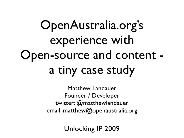 OpenAustralia.org's     experience with Open-source and content -     a tiny case study             Matthew Landauer      ...