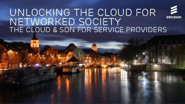 Unlocking the cloud for networked society  the cloud & sdn for service providers