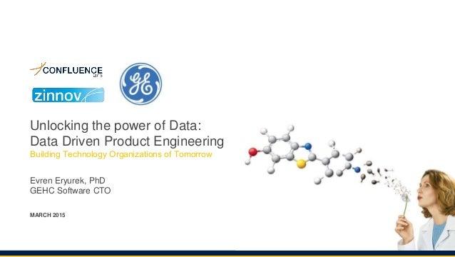 Unlocking the power of Data: Data Driven Product Engineering Building Technology Organizations of Tomorrow Evren Eryurek, ...