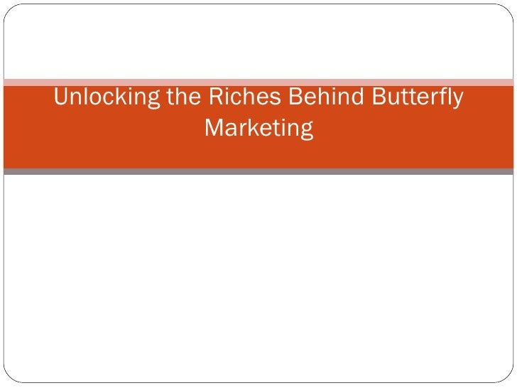 Unlocking the Riches Behind Butterfly Marketing
