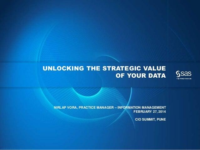 UNLOCKING THE STRATEGIC VALUE OF YOUR DATA  NIRLAP VORA, PRACTICE MANAGER – INFORMATION MANAGEMENT FEBRUARY 27, 2014 CIO S...